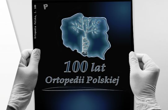 100 year Jubillee of Polish Orthopedics